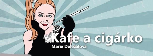 Kafe a cigárko Marie Doležalová